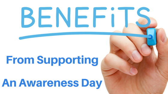 Business Benefits From supporting An Awareness Day