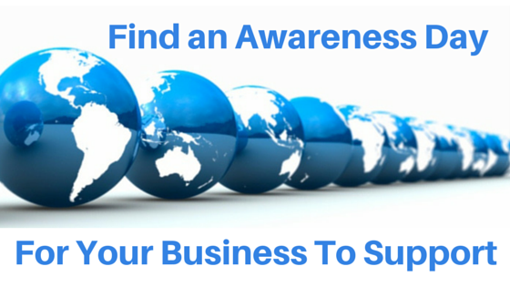 Find An Awareness Day for your business to support